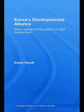 Korea's Developmental Alliance State, capital and the politics of rapid development book cover