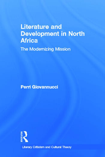 Literature and Development in North Africa The Modernizing Mission book cover