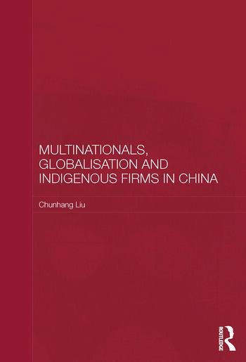 Multinationals, Globalisation and Indigenous Firms in China book cover