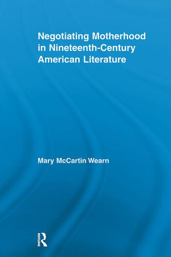 Negotiating Motherhood in Nineteenth-Century American Literature book cover