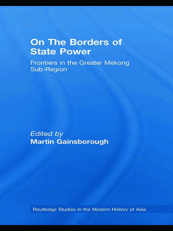 On The Borders of State Power Frontiers in the Greater Mekong Sub-Region book cover