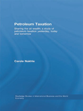 Petroleum Taxation Sharing the Oil Wealth: A Study of Petroleum Taxation Yesterday, Today and Tomorrow book cover