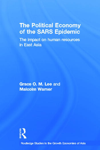 The Political Economy of the SARS Epidemic The Impact on Human Resources in East Asia book cover