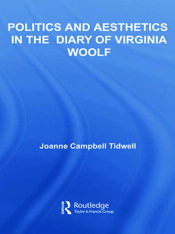 Politics and Aesthetics in The Diary of Virginia Woolf book cover