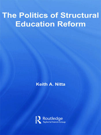 The Politics of Structural Education Reform book cover