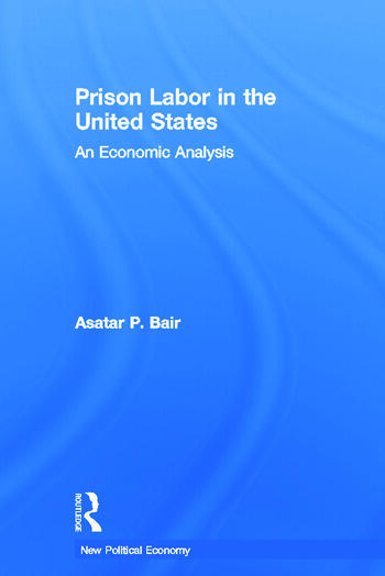 Prison Labor in the United States An Economic Analysis book cover
