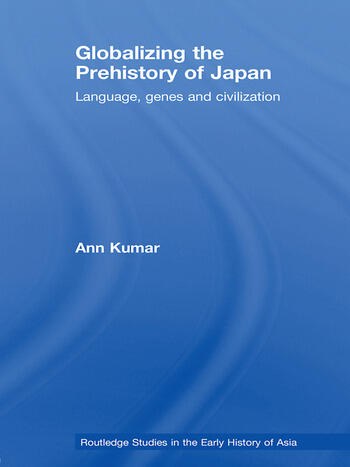 Globalizing the Prehistory of Japan Language, genes and civilisation book cover