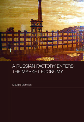 A Russian Factory Enters the Market Economy book cover