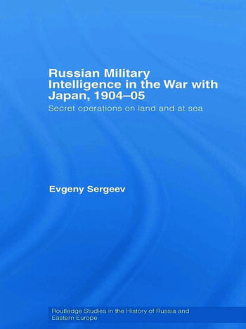 Russian Military Intelligence in the War with Japan, 1904-05 Secret Operations on Land and at Sea book cover
