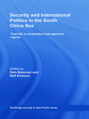 Security and International Politics in the South China Sea Towards a co-operative management regime book cover
