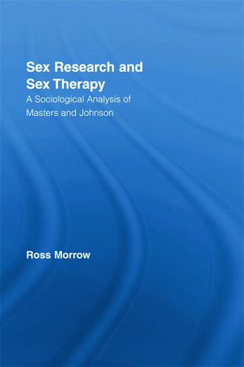 Sex Research and Sex Therapy A Sociological Analysis of Masters and Johnson book cover