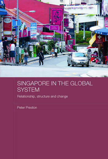 Singapore in the Global System Relationship, Structure and Change book cover