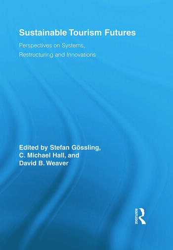 Sustainable Tourism Futures Perspectives on Systems, Restructuring and Innovations book cover