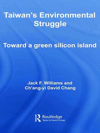 Taiwan's Environmental Struggle Toward a Green Silicon Island book cover