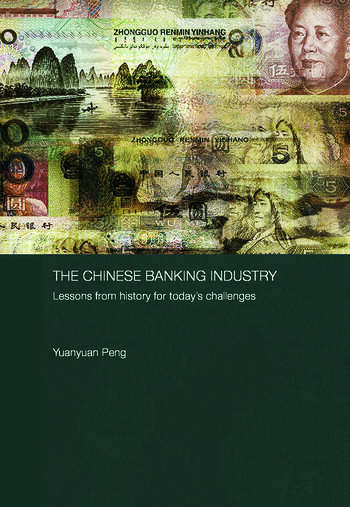 The Chinese Banking Industry Lessons from History for Today's Challenges book cover