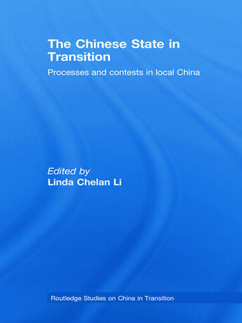 The Chinese State in Transition Processes and contests in local China book cover