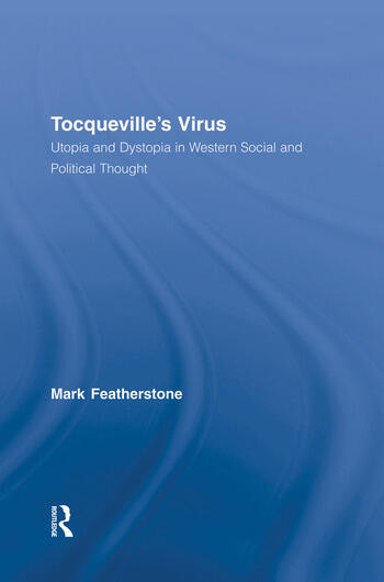 Tocqueville's Virus Utopia and Dystopia in Western Social and Political Thought book cover