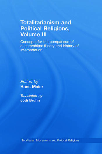 Totalitarianism and Political Religions Volume III Concepts for the Comparison Of Dictatorships - Theory & History of Interpretations book cover