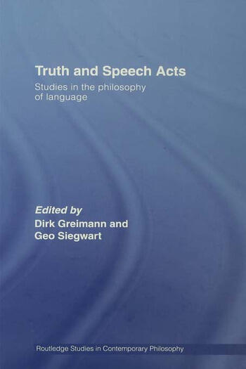Truth and Speech Acts Studies in the Philosophy of Language book cover