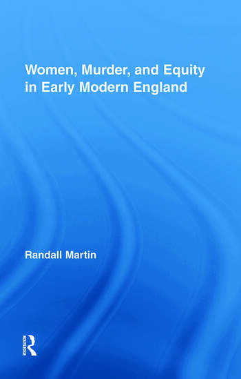 Women, Murder, and Equity in Early Modern England book cover