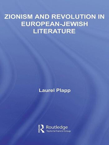 Zionism and Revolution in European-Jewish Literature book cover