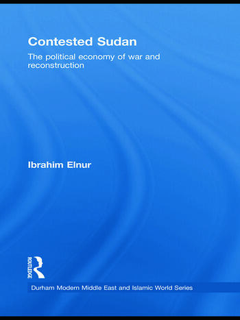 Contested Sudan The Political Economy of War and Reconstruction book cover