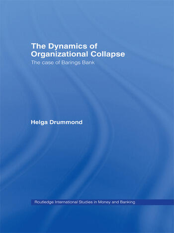 The Dynamics of Organizational Collapse The Case of Barings Bank book cover