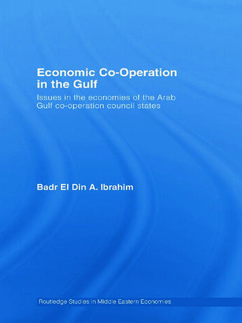 Economic Co-Operation in the Gulf Issues in the Economies of the Arab Gulf Co-Operation Council States book cover