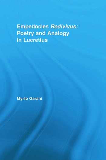 Empedocles Redivivus Poetry and Analogy in Lucretius book cover