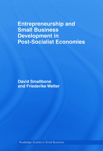 Entrepreneurship and Small Business Development in Post-Socialist Economies book cover