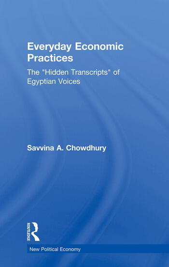 Everyday Economic Practices The 'Hidden Transcripts' of Egyptian Voices book cover