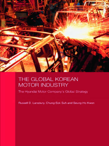 The Global Korean Motor Industry The Hyundai Motor Company's Global Strategy book cover
