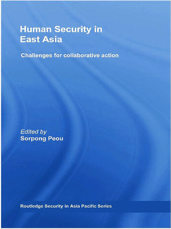 Human Security in East Asia Challenges for Collaborative Action book cover