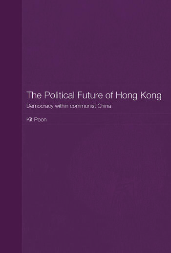 The Political Future of Hong Kong Democracy within communist China book cover