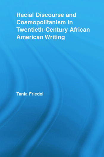 Racial Discourse and Cosmopolitanism in Twentieth-Century African American Writing book cover