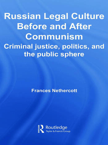 Russian Legal Culture Before and After Communism Criminal Justice, Politics and the Public Sphere book cover