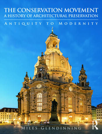 The Conservation Movement: A History of Architectural Preservation Antiquity to Modernity book cover