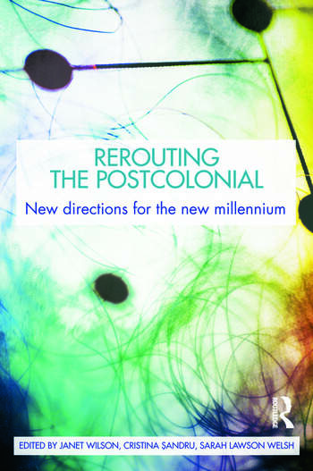 Rerouting the Postcolonial New Directions for the New Millennium book cover