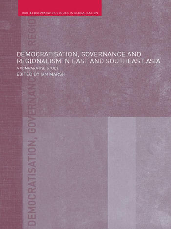 Democratisation, Governance and Regionalism in East and Southeast Asia A Comparative Study book cover