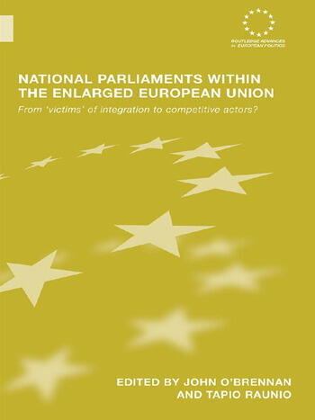 National Parliaments within the Enlarged European Union From 'Victims' of Integration to Competitive Actors? book cover
