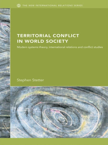 Territorial Conflicts in World Society Modern Systems Theory, International Relations and Conflict Studies book cover