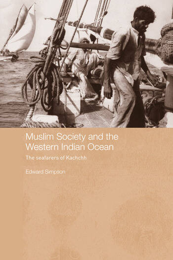 Muslim Society and the Western Indian Ocean The Seafarers of Kachchh book cover