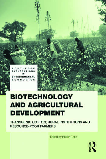Biotechnology and Agricultural Development Transgenic Cotton, Rural Institutions and Resource-poor Farmers book cover