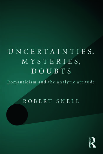 Uncertainties, Mysteries, Doubts Romanticism and the analytic attitude book cover