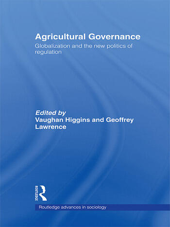 Agricultural Governance Globalization and the New Politics of Regulation book cover