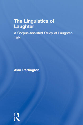 The Linguistics of Laughter A Corpus-Assisted Study of Laughter-Talk book cover