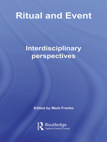 Ritual and Event Interdisciplinary Perspectives book cover