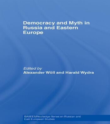Democracy and Myth in Russia and Eastern Europe book cover