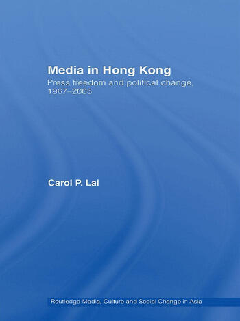 Media in Hong Kong Press Freedom and Political Change, 1967-2005 book cover