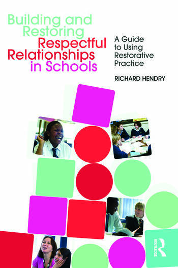 Building and Restoring Respectful Relationships in Schools A Guide to Using Restorative Practice book cover